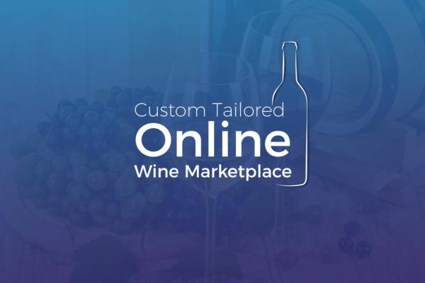 Custom Tailored Online Wine Marketplace