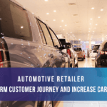 Automotive Retailer: Transform Customer Journey and Increase Car Sales