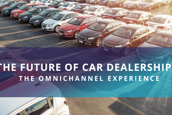 The-Future-of-Car-Dealerships---The-Omnichannel-Experience-[1]