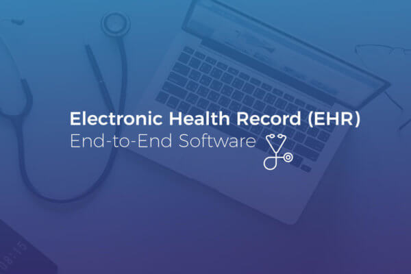 End-to-End Electronic Health Record (EHR) Software