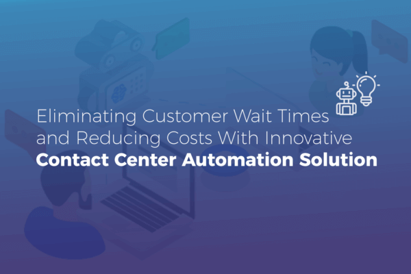 Contact Center Automation Solution